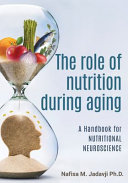 The Role of Nutrition During Aging  A Handbook for Nutritional Neuroscience