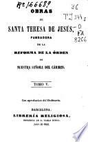 Obras de Santa Teresa de Jesús, fundadora de la reforma de la Orden de Nuestra Señora del Carmen