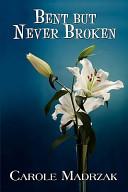 Bent But Never Broken
