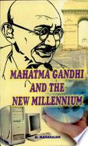 Mahatma Gandhi and the New Millennium