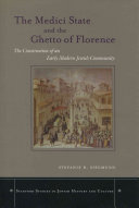 The Medici State and the Ghetto of Florence
