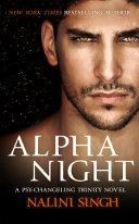 Alpha Night  Psy Changeling Trinity Bk 4 Book PDF