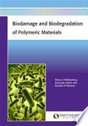 Biodamage and Biodegradation of Polymeric Materials