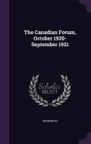 The Canadian Forum October 1920 September 1921