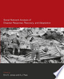 Social Network Analysis of Disaster Response  Recovery  and Adaptation