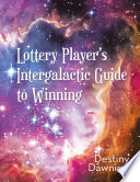 Lottery Player s Intergalactic Guide to Winning