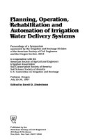 Planning, Operation, Rehabilitation, and Automation of Irrigation Water Delivery Systems