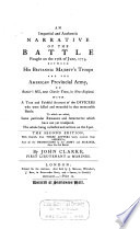 An impartial and authentic narrative of the battle fought on the 17th of June, 1775, between His Britannic Majesty's troops and the American provincial army, on Bunker's Hill, near Charles Town, in New-England