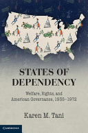 States of Dependency: Welfare, Rights, and American Governance, ...