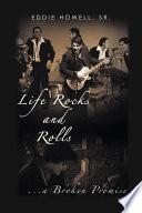 Life Rocks and Rolls