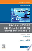 Physical Medicine and Rehabilitation  An Update for Internists  An Issue of Medical Clinics of North America  E Book