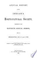 Annual Report of the Indiana State Horticultural Society  Proceedings of the Annual Session