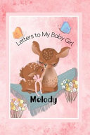Melody Letters to My Baby Girl