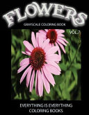 Flowers  the Grayscale Coloring Book Vol  7