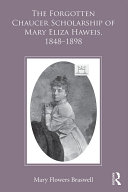 The Forgotten Chaucer Scholarship of Mary Eliza Haweis, ...