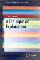 A Dialogue on Explanation