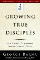 Growing True Disciples