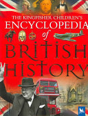 The Kingfisher Children's Encyclopedia of British History
