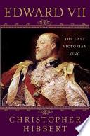 Edward Vii The Last Victorian King Book PDF