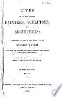 Lives of the Most Eminent Painters  Sculptors  and Architects Book