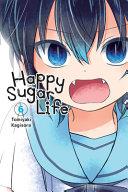 Happy Sugar Life  Vol  6
