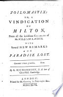 Zoilomastix: or, a Vindication of Milton from all the invidious charges of W. Lauder. With several new remarks on Paradise Lost