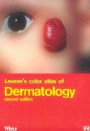 Levene's Color Atlas of Dermatology