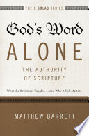 God S Word Alone The Authority Of Scripture
