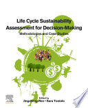 Life Cycle Sustainability Assessment for Decision Making