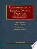 Fundamentals of Federal Income Taxation  : Cases and Materials