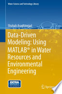 Data Driven Modeling  Using MATLAB   in Water Resources and Environmental Engineering