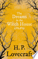 Read Online The Dreams in the Witch House (Fantasy and Horror Classics) Epub