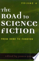 The Road to Science Fiction: From here to forever
