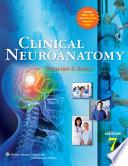 """Clinical Neuroanatomy"" by Richard S. Snell"