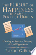 The Pursuit of Happiness in a More Perfect Union