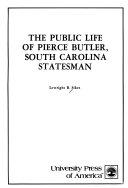 The Public Life of Pierce Butler  South Carolina Statesman Book
