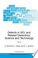 Defects in SiO2 and Related Dielectrics  Science and Technology