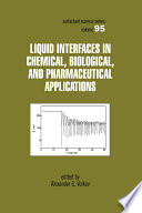 Liquid Interfaces In Chemical  Biological And Pharmaceutical Applications