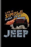 Life Simple Sleep, Eat & Jeep