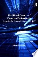 The Ritual Culture of Victorian Professionals