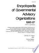 Encyclopedia of Governmental Advisory Organizations 1986-87
