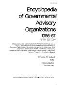 Encyclopedia of Governmental Advisory Organizations 1986 87