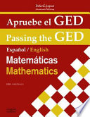 Passing the GED: Mathematics / Apruebe el GED  : English / Spanish on Facing Pages