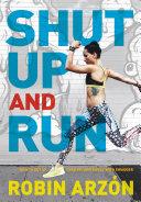 Shut Up and Run Book
