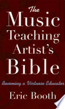 The Music Teaching Artist's Bible