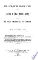 The Gospel of the Kingdom of God  Including a Letter to Mr  J  Pugh  Addressed to the Churches of Christ Book