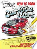 Trosley's How to Draw Cartoon Cars, George Trosley by George Trosely PDF