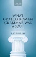 What Graeco-Roman Grammar Was About [Pdf/ePub] eBook