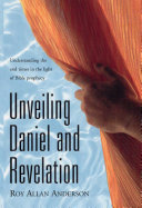 Unveiling Daniel And Revelation