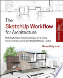 The SketchUp Workflow for Architecture